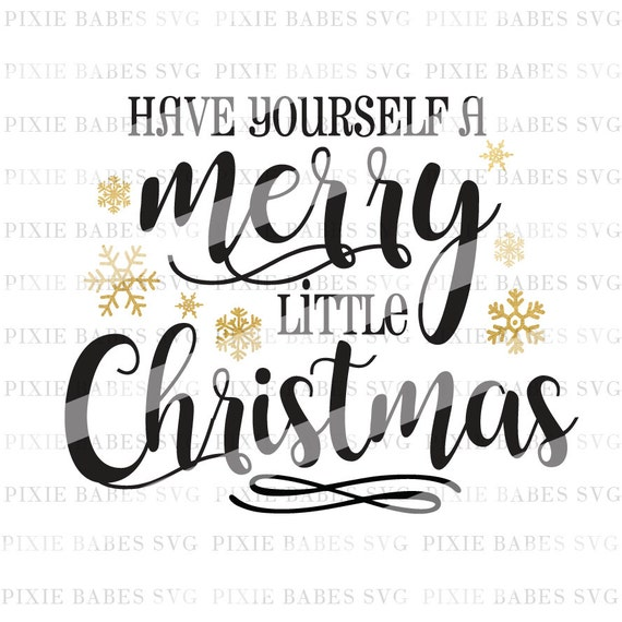Have Yourself A Merry Little Christmas Svg.Have Yourself A Merry Little Christmas Svg Holiday Svg Christmas Svg Clip Art Coffee Mug Svg Cricut Svg Silhouette Svg Cutting Files