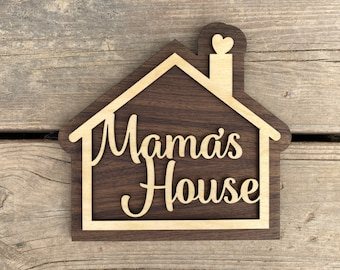 Mama's House Sign for Your Mama - Mothers Day Gift - Mother Grandmother Gift - A sign your Mama will love