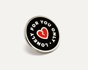 Lonely For You Only Enamel Pin (Black)