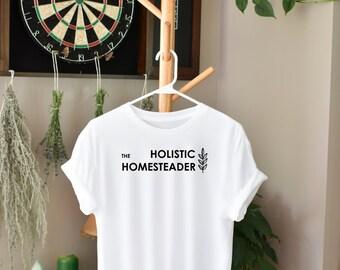 The Holistic Homesteader T-Shirt