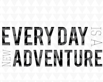 Every day is a new adventure - classroom SVG, JPEG, PDF, classroom decor, classroom student motivational sign, classroom decal