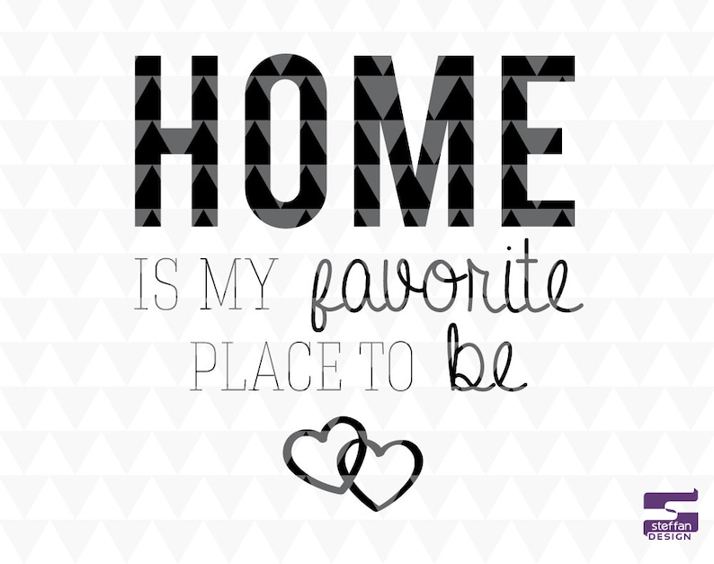 Home is my favorite place to be  SVG PDF JPEG cricut image 0