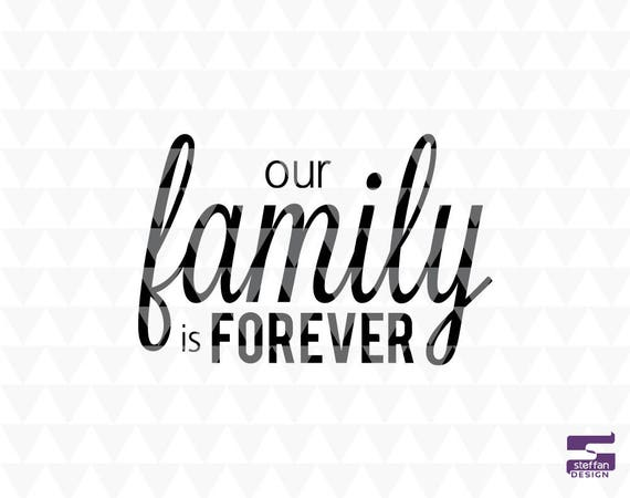Our family is forever - SVG, PDF, JPEG, cricut downloads, lds svg,  christian word art