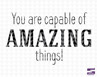 You are capable of amazing things - Classroom Décor Sign, Classroom Wall Décor, Classroom svg, SVG, PDF, JPEG