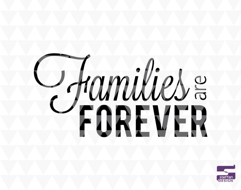 Families are forever - SVG, PDF, JPEG, cricut downloads, lds svg, christian  word art