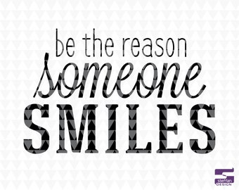 Be The Reason Someone Smiles - Classroom Décor Sign, Classroom Wall Décor, Classroom svg, SVG, PDF, JPEG