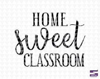 Home Sweet Classroom - Classroom Door Sign, Classroom Wall Decor, Classroom svg file, SVG, PDF, JPEG