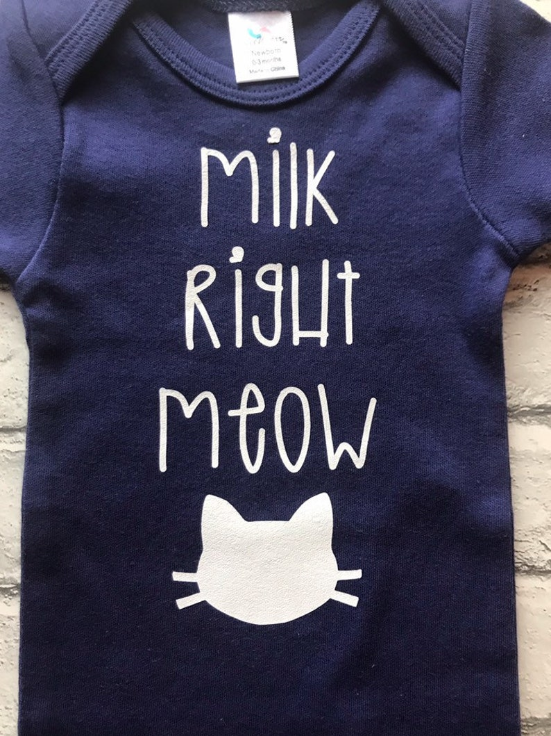 Funny Baby Clothes Milk Right Meow Design Cat Baby Clothes Cat Infant Clothes- Milk Baby Clothes Animal Baby Clothes