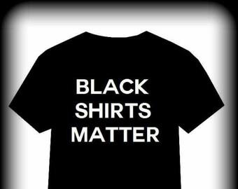 Black Shirts Matter, Black shirt, Concert shirt, Heavy Metal Clothing, Horror shirt, Black Metal, Death Metal, Gothic Clothing, S, M, L, XL