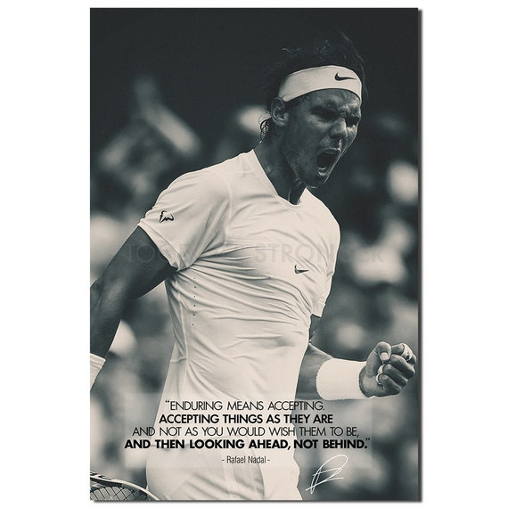 Rafael Nadal Inspirational Quote Pre Signed Poster Print Etsy