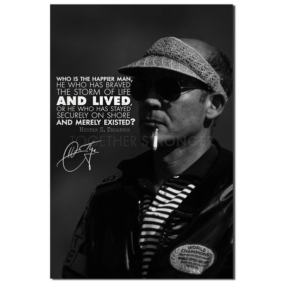 Who is the happier man Hunter S Thompson quote photo print poster Pre signed