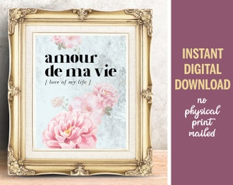 Love of my Life French Printable Art Quote, Instant Digital Download, Amour de ma Vie, Bedroom Wall Art, Inspiring French Love Wall Art