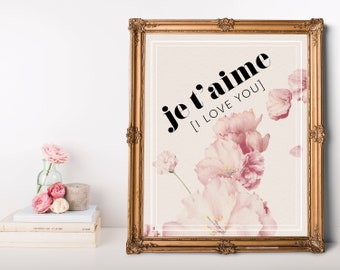 Je t'aime I Love You French Printable Art Quote, Instant Digital Download, Romantic French Bedroom Wall Art, Inspiring French Love Art Decor