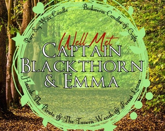 Captain Blackthorn and Emma Candle ( Well Met Inspired)