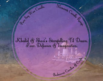 Moments Candle Range- Khalid and Shazi Storytelling till Dawn (The Wrath and the Dawn)