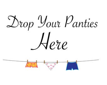 Drop Your Panties Here Bachelorette Party Sign