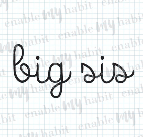 Big Sis Cursive Style 1 Cut File Svg File For Silhouette Etsy
