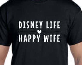 Disney Life Happy Wife Disney Shirt, Disney shirt, Custom Disney Shirt, Womens Disney Wife Shirt, Mens Disney Shirt, Kids Disney Shirt