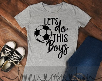 018b3392b Let's Do this Boys Soccer Mom Tshirt, Soccer Mom Shirt, Love Baseball Tshirt,  Womens Sports shirt, Soccer Spirit Shirt