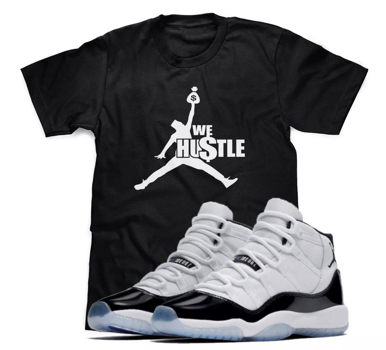 f6f2d29bf32f We Hustle T-Shirt Designed To Match Air Jordan Retro 11 XI