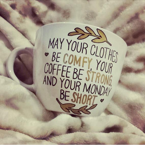 May Your Clothes Be Comfy Your Coffee Be Strong And Your Etsy