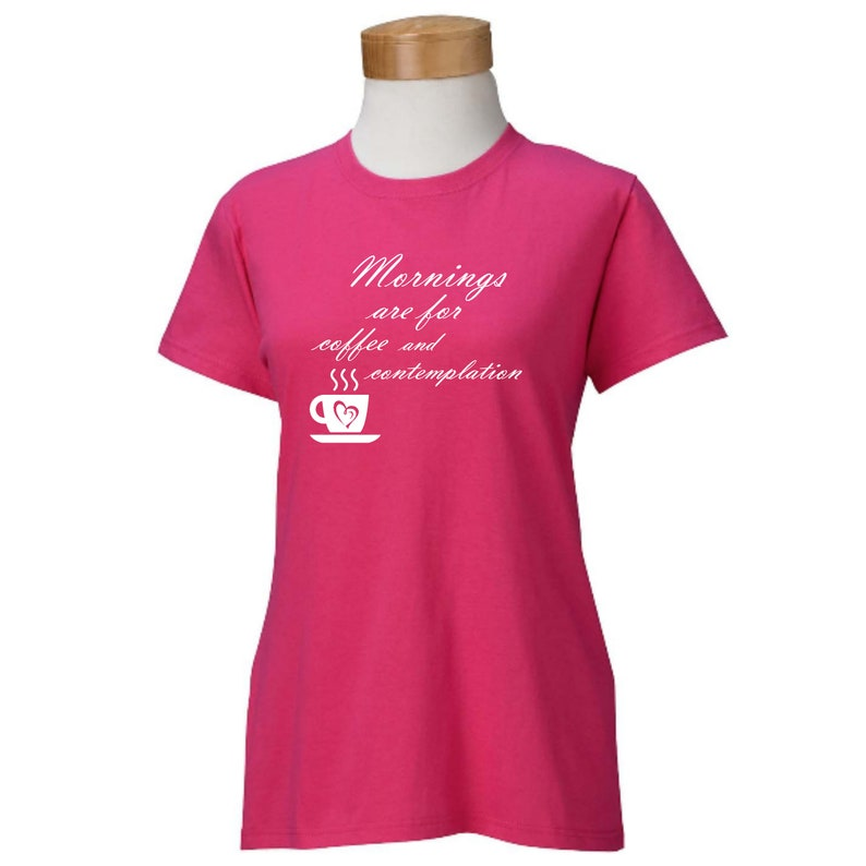 Mornings Are For Coffee And Contemplation T Shirt Ladies New Nwt