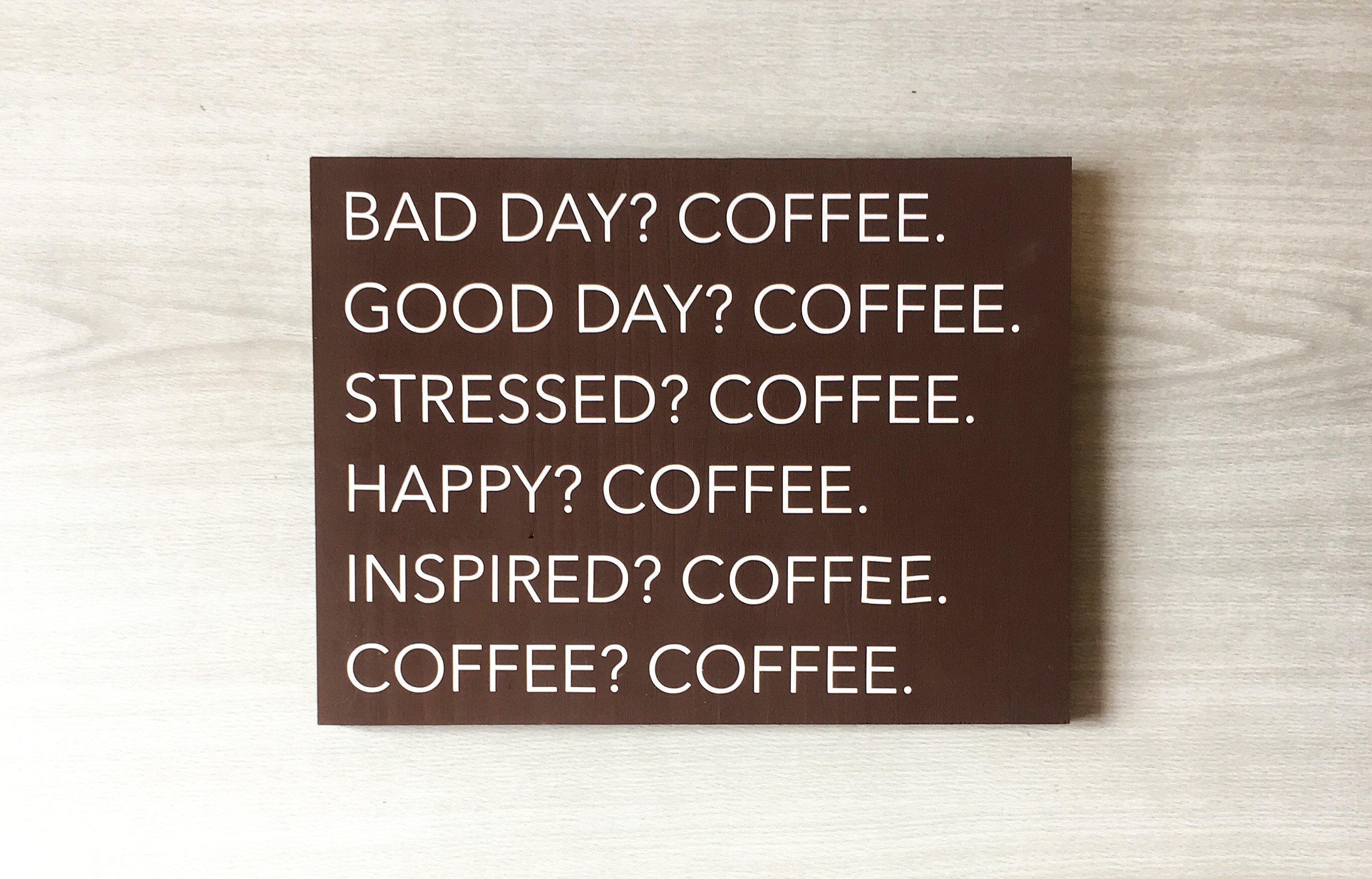 Funny Coffee Sayings Coffee Humor Sign Wood Coffee Sign Etsy