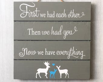 First We Had Each Other Then We Had You Now We Have Everything / Deer Nursery Sign / Baby Deer Sign / Deer Nursery Decor / Baby Room Decor