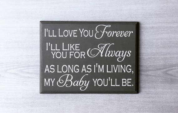 I'll Love You Forever I'll Like You For Always As Long Etsy Stunning I Love You Forever I Like You For Always Quote