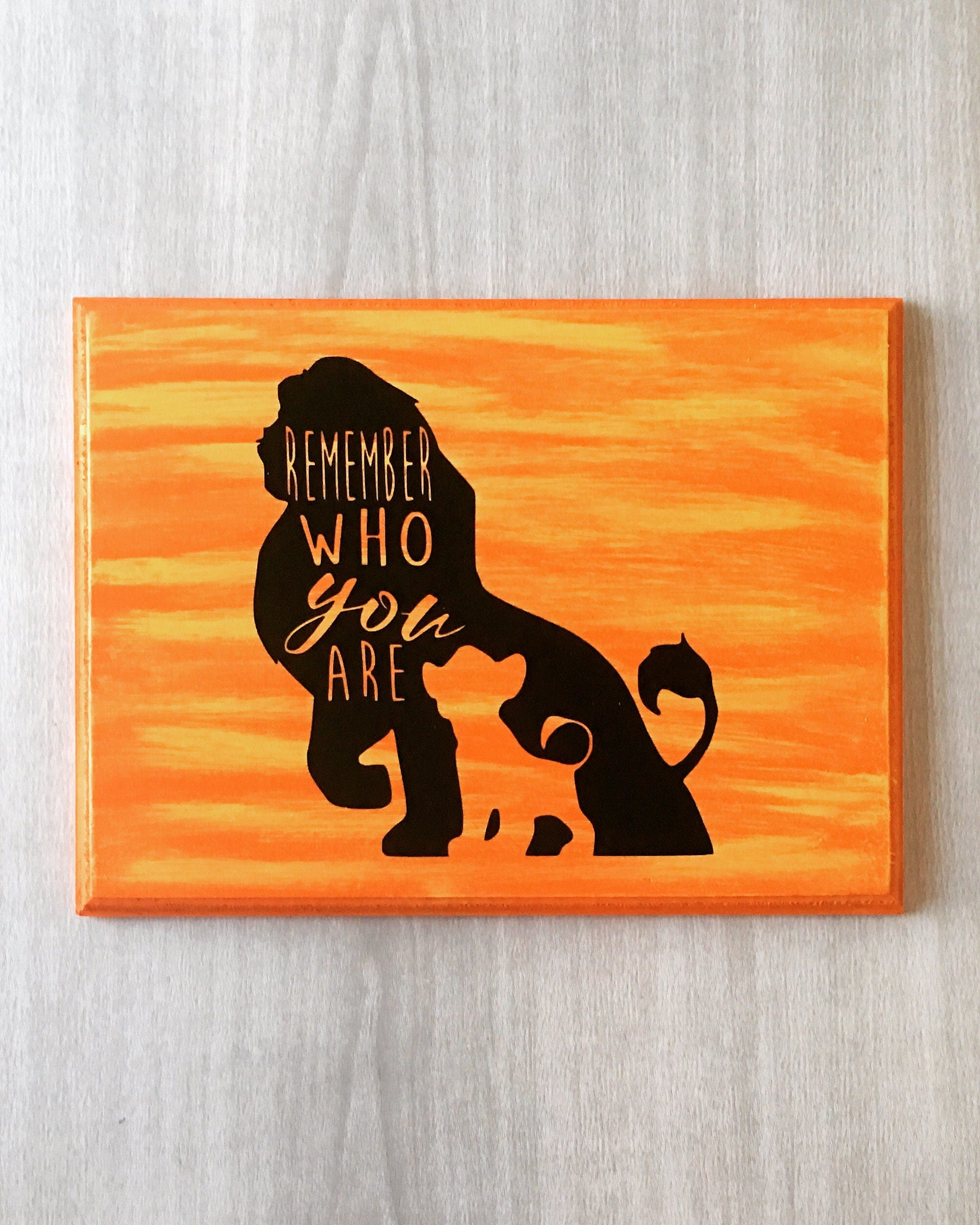 Remember Who You Are Lion King Sign Disney Sign Mufasa Etsy