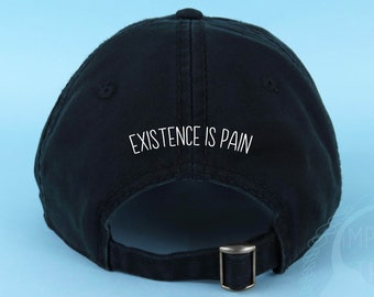 Existence is Pain Dad Hat Embroidered Baseball Cap Low Profile Custom Strap  Back Unisex Adjustable Black Cotton Baseball Hat 8a0f5561120