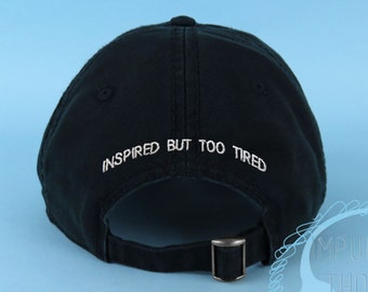 Inspired But Too Tired  Dad Hat Embroidered Black Baseball Cap Low Profile Custom Strap Back Unisex Adjustable Cotton Baseball Hat
