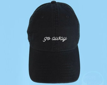 82a25a87397 GO AWAY Dad Hat Embroidered Baseball Cap Low Profile Casquette Strap Back  Unisex Adjustable Cotton Black Baseball Hat Cursive