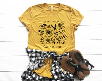 f6572dc5a57 Plant These Save The Bees Shirt - Flower Shirt - Bee Shirt - Plant Lady  Shirt - Summer Shirt - Bee Lover Shirt - Honey Bee Shirt