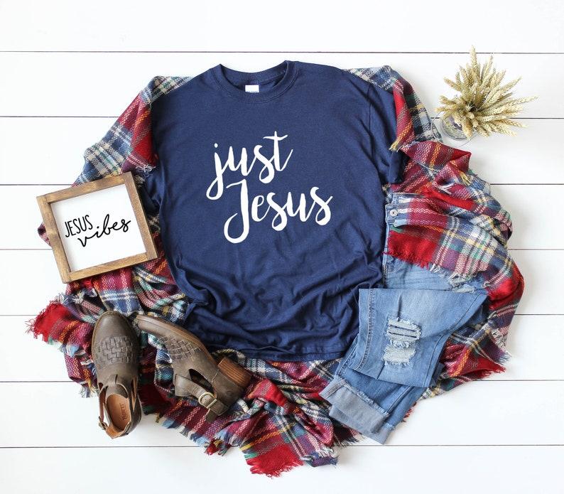 25d4f324660d Just Jesus T-shirt Just Jesus Shirt Jesus Tee Faith Tee   Etsy