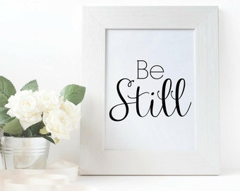 Be Still Wall Print | WallArt | INSTANT DOWNLOAD | 8.5inX11in | PRINTABLE