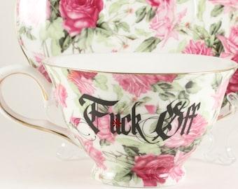 F*CK OFF New Porcelain China 7 oz. Teacup & Saucer, Pink Rose Chintz     CUSTOMIZABLE