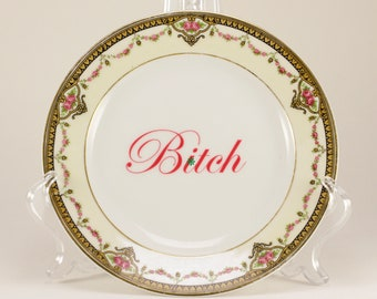 """B*TCH Lanternier 6"""" Vintage Bread and Butter Plate  CUSTOMIZABLE"""