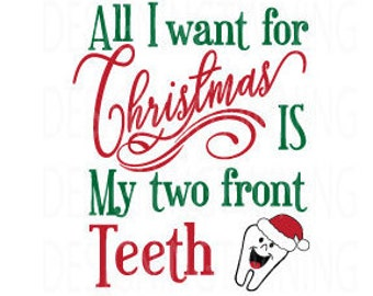 All I Want For Christmas Is My Two Front Teeth.Two Front Teeth Etsy