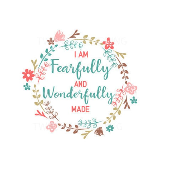 I Am Fearfully And Wonderfully Made Scripture Svg Png Dxf Etsy