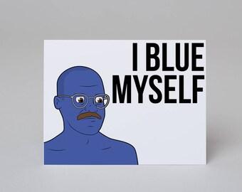 I Blue Myself - Arrested Development Card