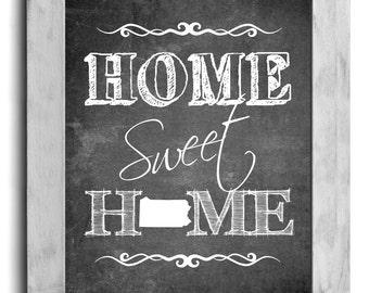 Pennsylvania Art, Home Sweet Home Print, State Print, State Art, Map Art, Map Print, Chalkboard Print, Hallway Art, Housewarming Gift Idea