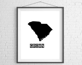 South Carolina Grown Print, South Carolina Art, South Carolina Print, Home Grown, State Art, South Carolina Gifts, Map, Housewarming Gift