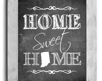 Indiana Art, Home Sweet Home Print, State Print, State Art, Map Art, Map Print, Chalkboard Print, Wall Decor, New Home, Housewarming Gift