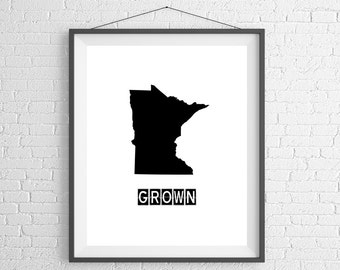 Minnesota Grown Print, Minnesota Art, Minnesota Print, Home Grown, State Art, Minnesota Gifts, Minnesota Map, Housewarming Gift, Poster