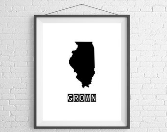Illinois Grown Print, Illinois Art, Illinois Print, Home Grown, State Art, Illinois Gifts, Illinois Map, State Silhouette, Housewarming Gift