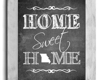 Missouri Art, Home Sweet Home Print, Personalized State Print, State Art, Map Print, Chalkboard Print, Wall Decor, Housewarming Gift