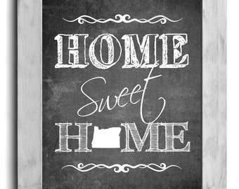 Oregon Art, Home Sweet Home Print, State Print, State Art, Map Art, Chalkboard Print, Housewarming Gift, Shabby Chic Decor, Cottage Decor