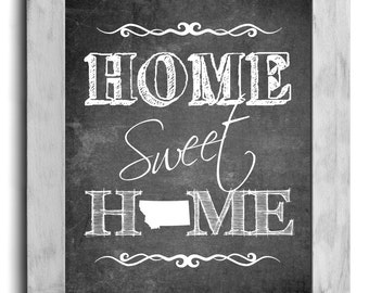 Montana Art, Home Sweet Home Print, Personalized State Print, State Art, Map Print, Chalkboard Print, Wall Decor, Housewarming Gift, Artwork