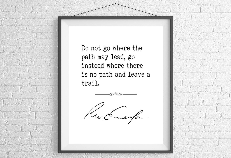 Ralph Waldo Emerson Quote Print Positive Quote Art Inspirational